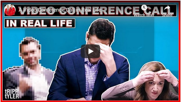 This is a very funny vieo about the tribulations of video conferencing.
