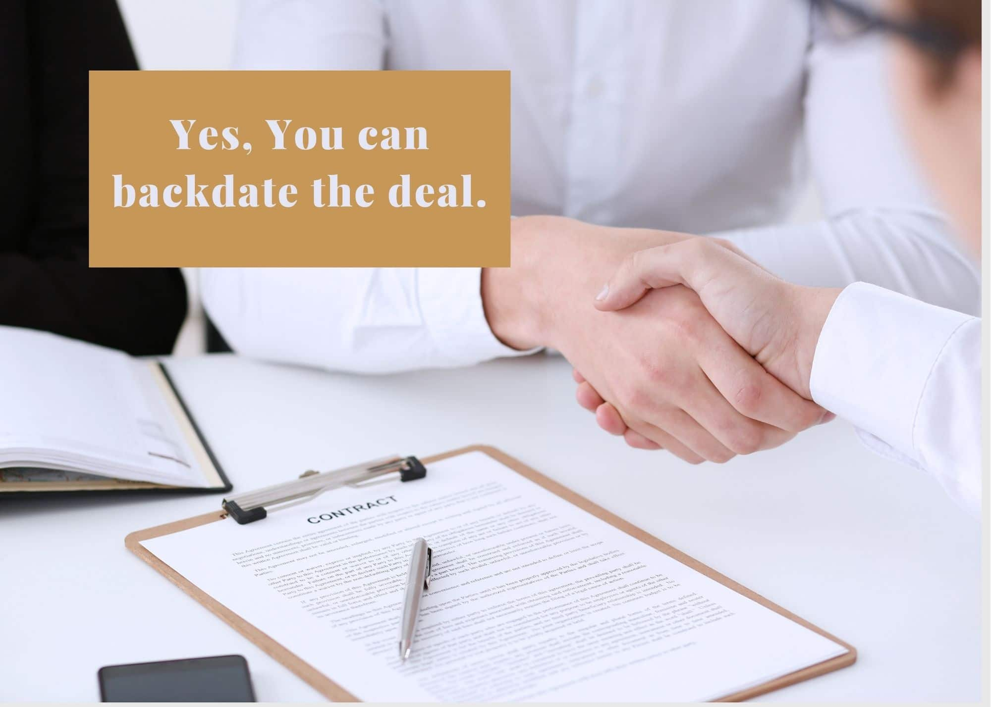 It is legal to backdate a business deal